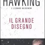"""Il """"grande disegno"""" di Hawking: quando il cosmologo perde il contatto con il mondo"""