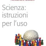 """Recensione del libro: """"Scienza: istruzioni per l'uso"""""""