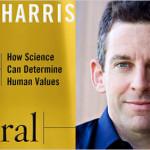 Le banalità ottocentesche di Sam Harris: «dalla scienza ricaviamo valori morali»