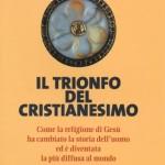 """Nuovo libro di Rodney Stark: """"Il trionfo del cristianesimo"""""""