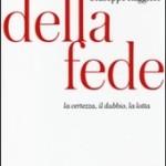 """Libri da leggere: """"Della fede. La certezza, il dubbio, la lotta"""" (2014)"""