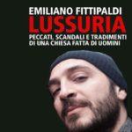"""Le bugie di Emiliano Fittipaldi nel libro """"Lussuria"""""""