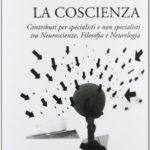 La coscienza rimane un mistero, superati dualismo e riduzionismo
