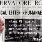 Paul VI vetoed the pill. The commendation from Bergoglio: «He was a courageous prophet!»