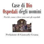 """In libreria: """"Case di Dio e ospedali degli uomini"""", di Francesco Agnoli"""