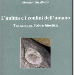 """Recensione del libro: """"L'anima e i confini dell'umano, tra scienza fede e bioetica"""""""