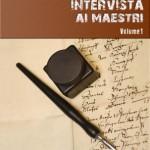 """""""Intervista ai maestri"""", si cresce solo seguendo"""
