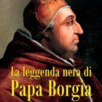 La verità sui Borgia, al di là della leggenda nera