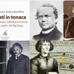 Quei sacerdoti cattolici all'origine della scienza moderna