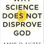"""Il libro del matematico Aczel: """"La scienza non smentisce Dio"""""""