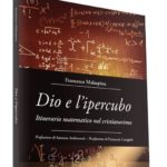 «E' più ragionevole credere in Dio, anche senza dimostrazione matematica»