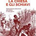 La Chiesa accettò o si oppose alla schiavitù? Le risposte in uno studio
