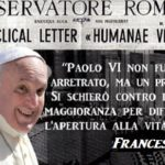 Paolo VI mise il veto sulla pillola. L'elogio di Bergoglio: «fu un profeta coraggioso!»