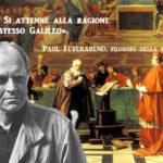 Caso Galileo: così il filosofo Feyerabend difese la Chiesa