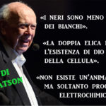 James Watson, un Nobel razzista che crede all'ateismo scientifico